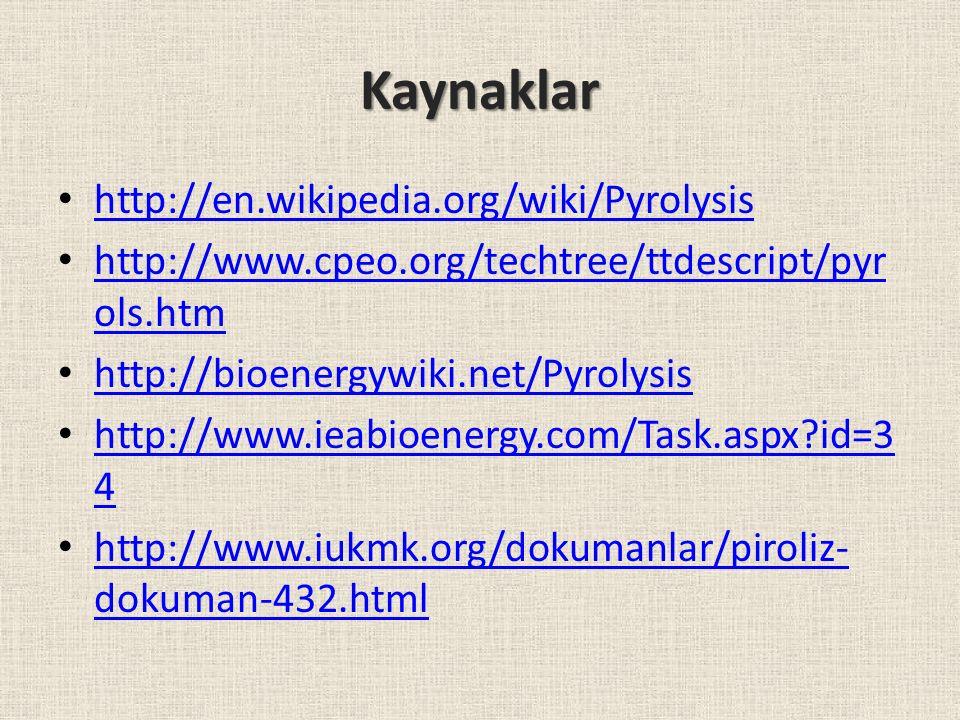 Kaynaklar http://en.wikipedia.org/wiki/Pyrolysis