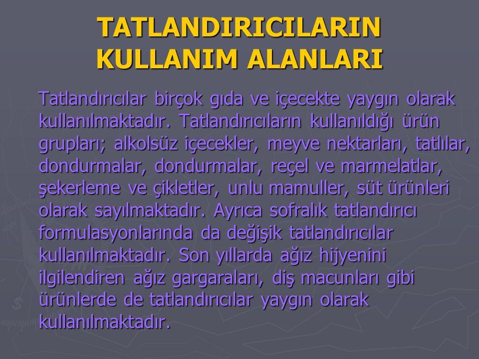 TATLANDIRICILARIN KULLANIM ALANLARI