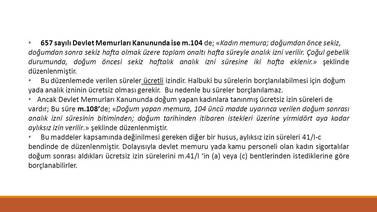 657 sayılı Devlet Memurları Kanununda ise m