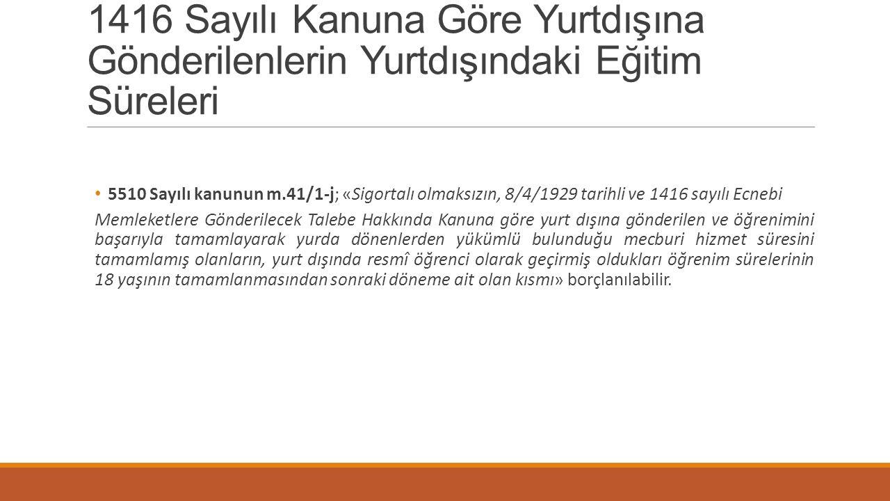 1416 Sayılı Kanuna Göre Yurtdışına Gönderilenlerin Yurtdışındaki Eğitim Süreleri