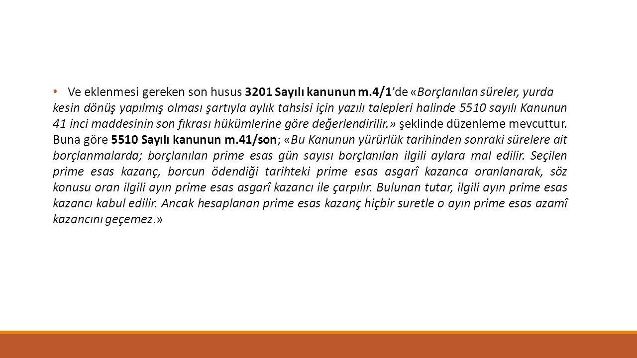 Ve eklenmesi gereken son husus 3201 Sayılı kanunun m