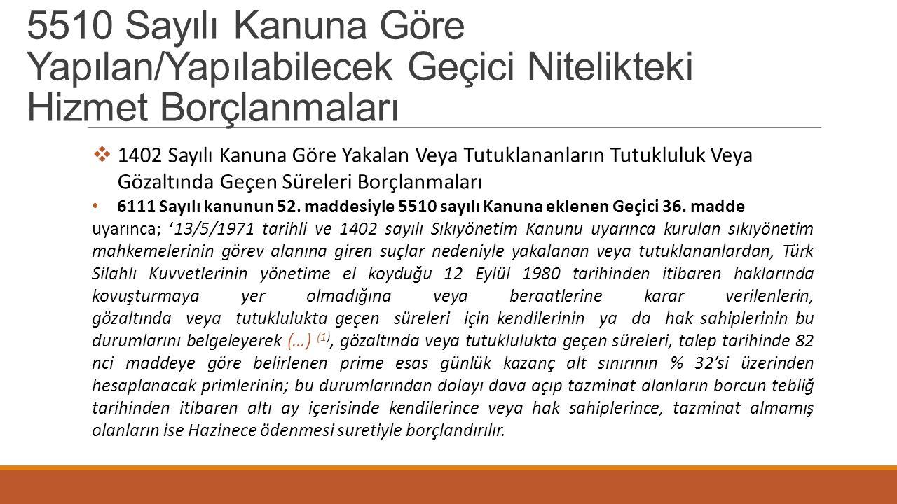 5510 Sayılı Kanuna Göre Yapılan/Yapılabilecek Geçici Nitelikteki Hizmet Borçlanmaları