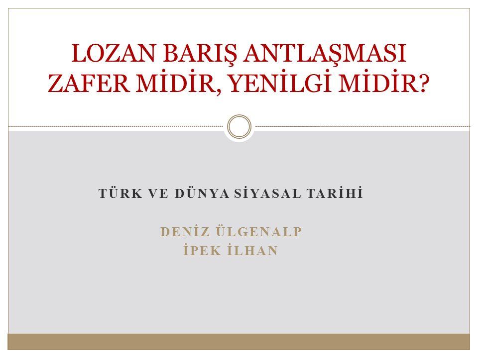 LOZAN BARIŞ ANTLAŞMASI ZAFER MİDİR, YENİLGİ MİDİR
