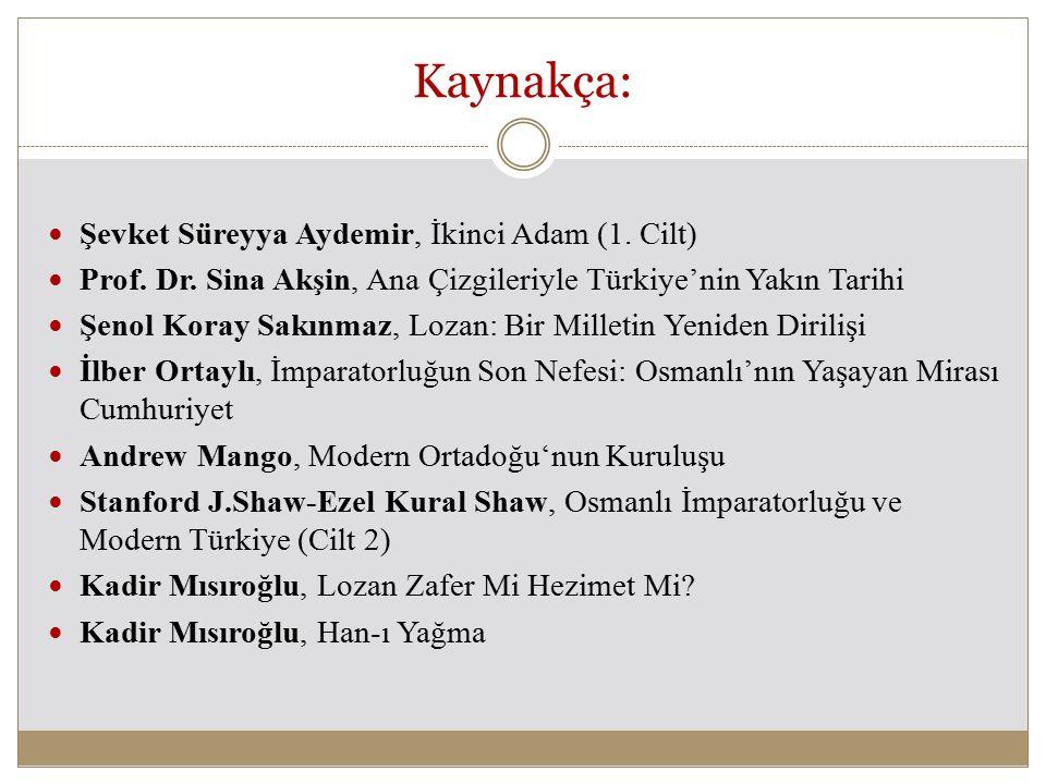 Kaynakça: Şevket Süreyya Aydemir, İkinci Adam (1. Cilt)