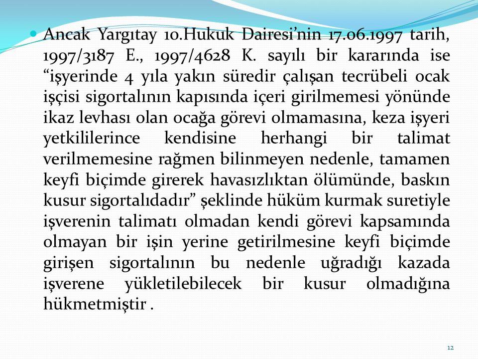 Ancak Yargıtay 10. Hukuk Dairesi'nin 17. 06. 1997 tarih, 1997/3187 E