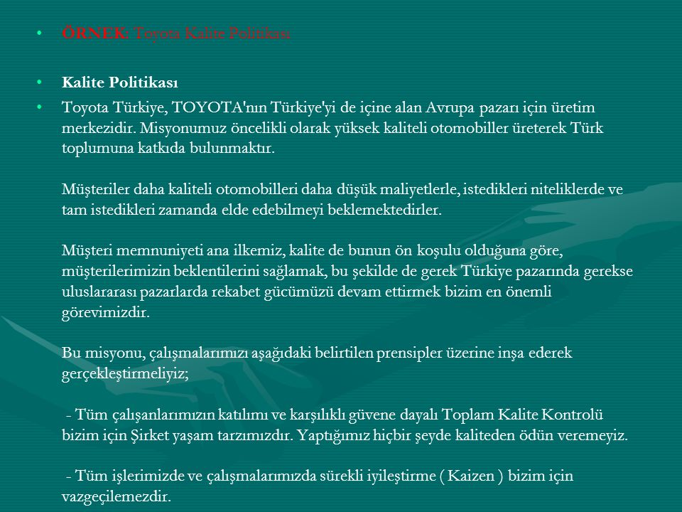 ÖRNEK: Toyota Kalite Politikası