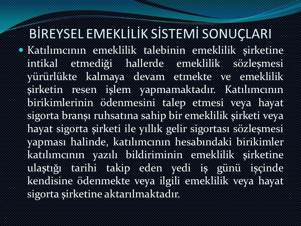 BİREYSEL EMEKLİLİK SİSTEMİ SONUÇLARI
