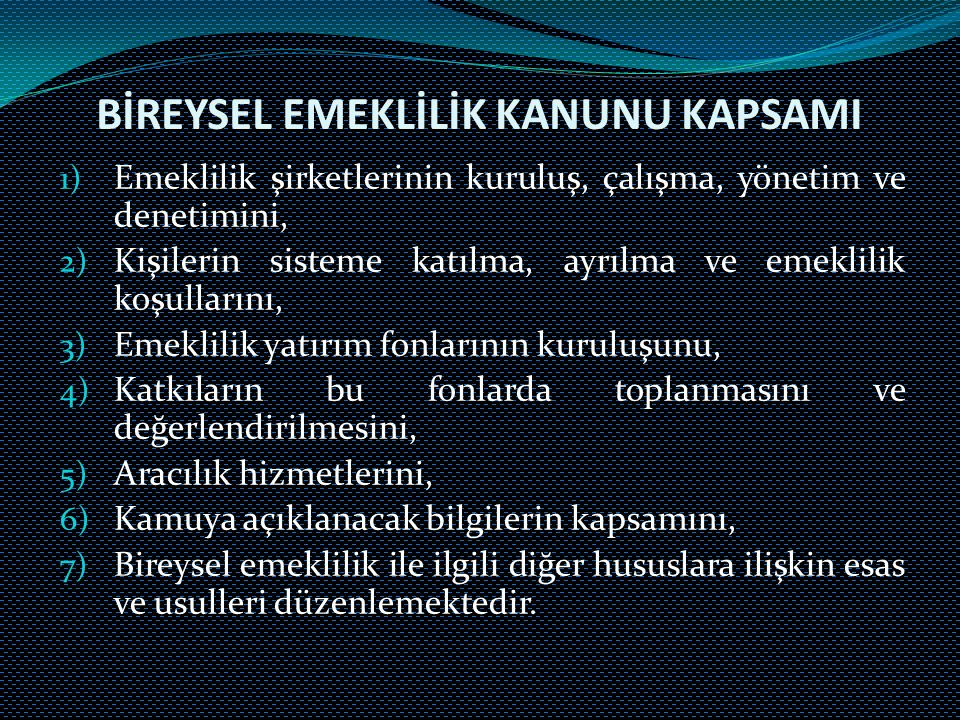 BİREYSEL EMEKLİLİK KANUNU KAPSAMI