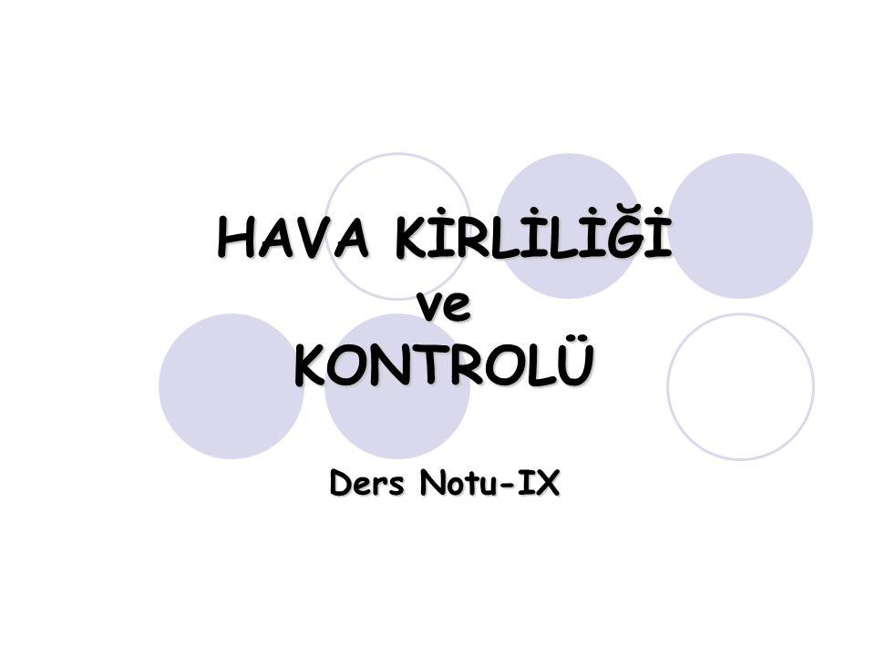 HAVA KİRLİLİĞİ ve KONTROLÜ Ders Notu-IX