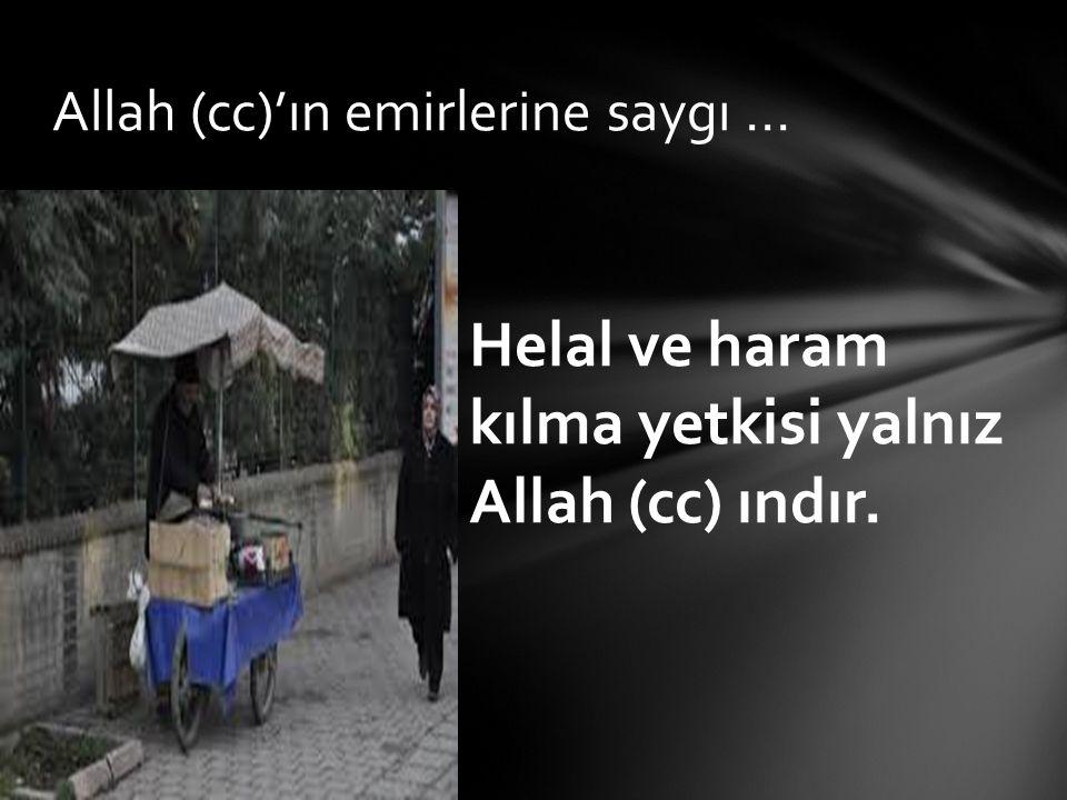 Allah (cc)'ın emirlerine saygı ...