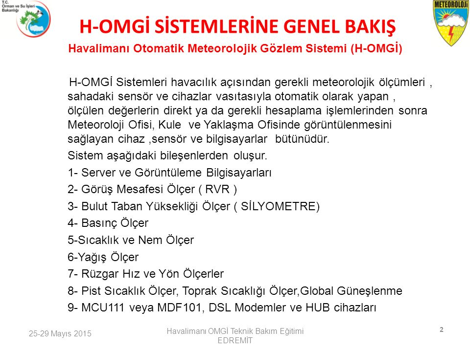 Havalimanı Otomatik Meteorolojik Gözlem Sistemi (H-OMGİ)