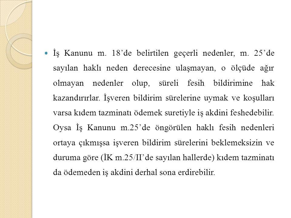 İş Kanunu m. 18'de belirtilen geçerli nedenler, m