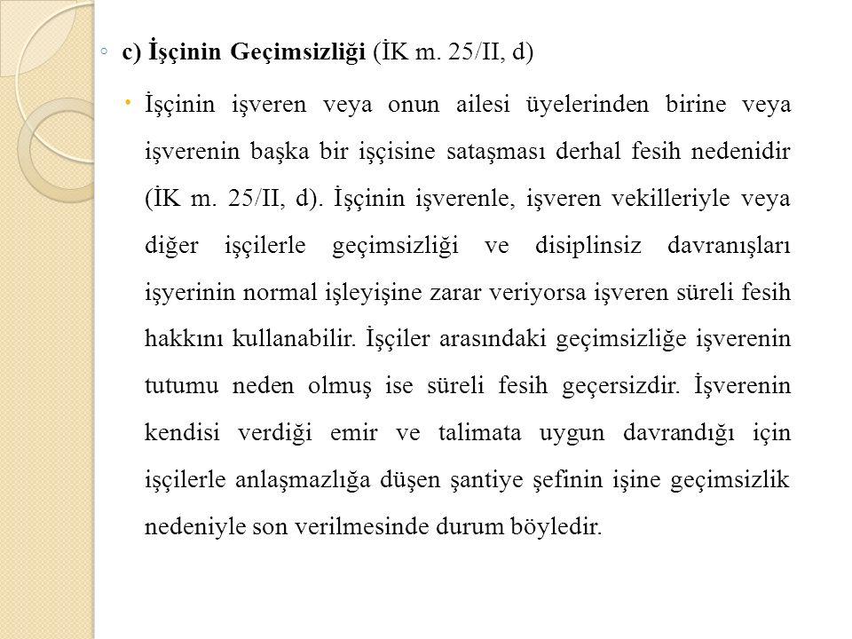 c) İşçinin Geçimsizliği (İK m. 25/II, d)