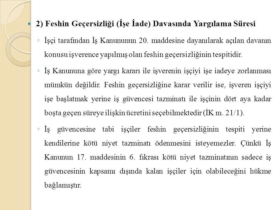 2) Feshin Geçersizliği (İşe İade) Davasında Yargılama Süresi