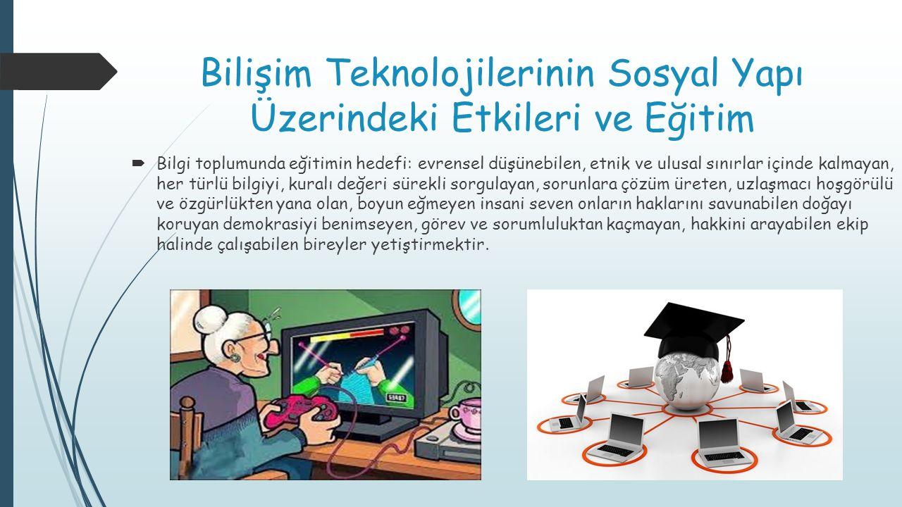 Bilişim Teknolojilerinin Sosyal Yapı Üzerindeki Etkileri ve Eğitim