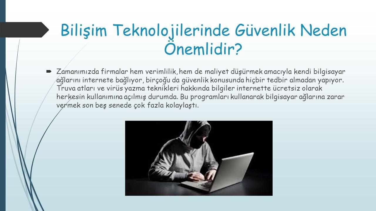 Bilişim Teknolojilerinde Güvenlik Neden Önemlidir