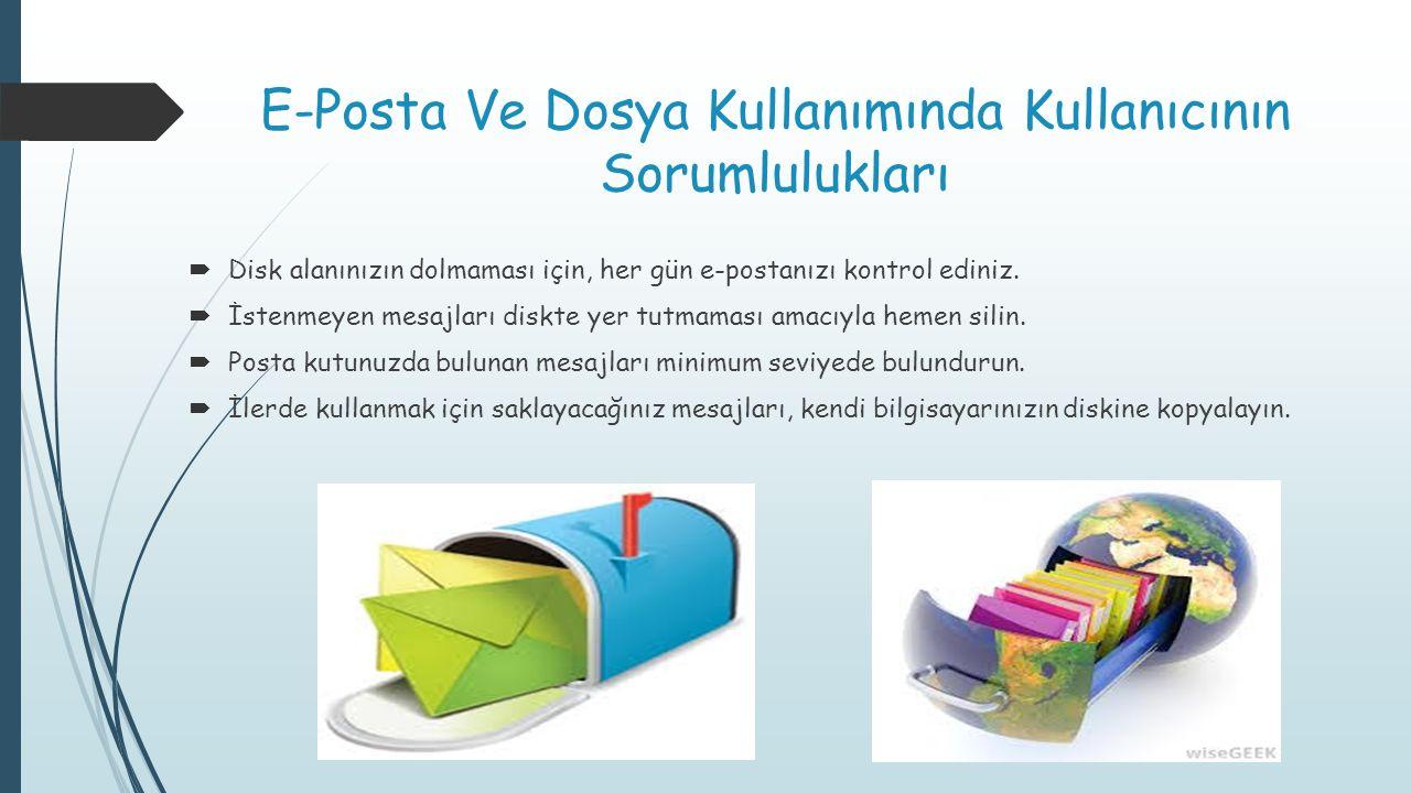 E-Posta Ve Dosya Kullanımında Kullanıcının Sorumlulukları