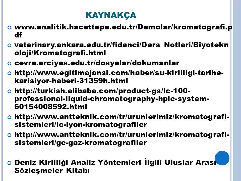 kaynakça www.analitik.hacettepe.edu.tr/Demolar/kromatografi.p df