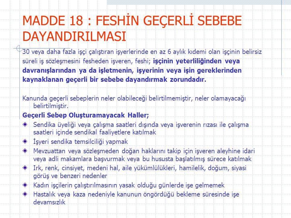 MADDE 18 : FESHİN GEÇERLİ SEBEBE DAYANDIRILMASI
