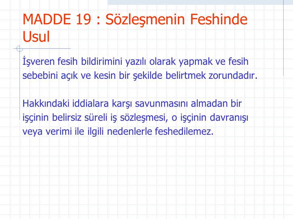 MADDE 19 : Sözleşmenin Feshinde Usul