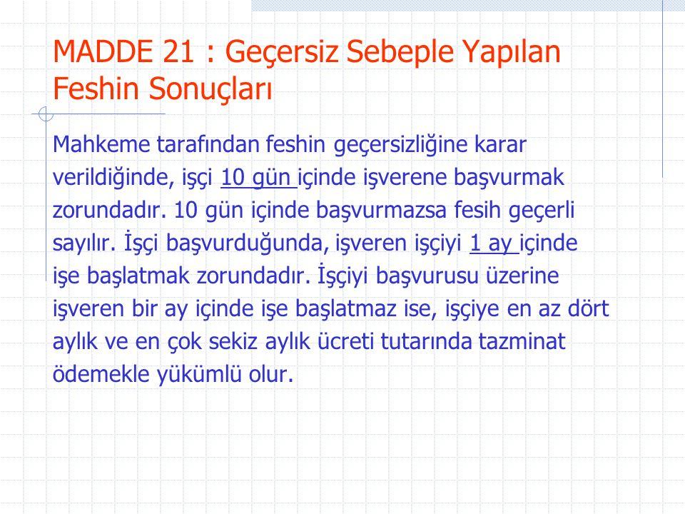 MADDE 21 : Geçersiz Sebeple Yapılan Feshin Sonuçları