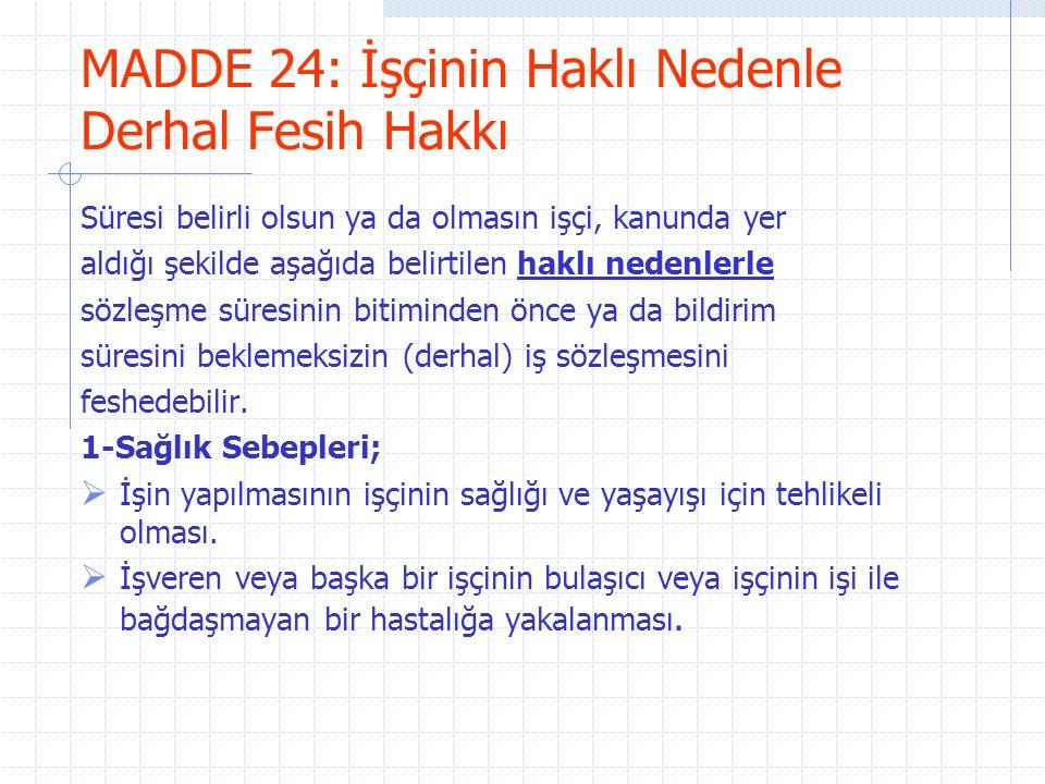 MADDE 24: İşçinin Haklı Nedenle Derhal Fesih Hakkı