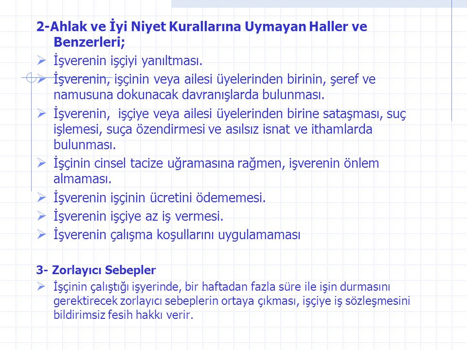 2-Ahlak ve İyi Niyet Kurallarına Uymayan Haller ve Benzerleri;