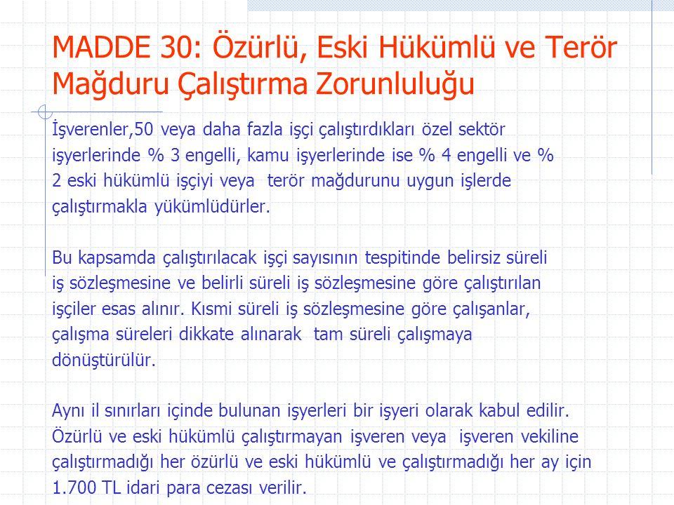MADDE 30: Özürlü, Eski Hükümlü ve Terör Mağduru Çalıştırma Zorunluluğu