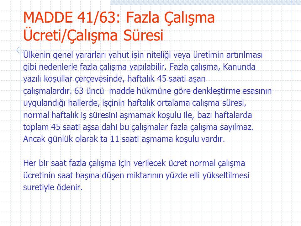 MADDE 41/63: Fazla Çalışma Ücreti/Çalışma Süresi