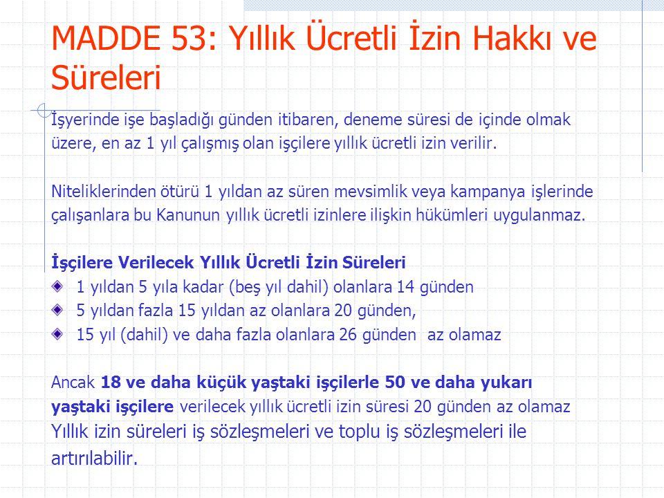MADDE 53: Yıllık Ücretli İzin Hakkı ve Süreleri