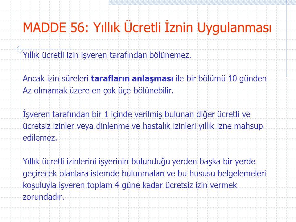 MADDE 56: Yıllık Ücretli İznin Uygulanması