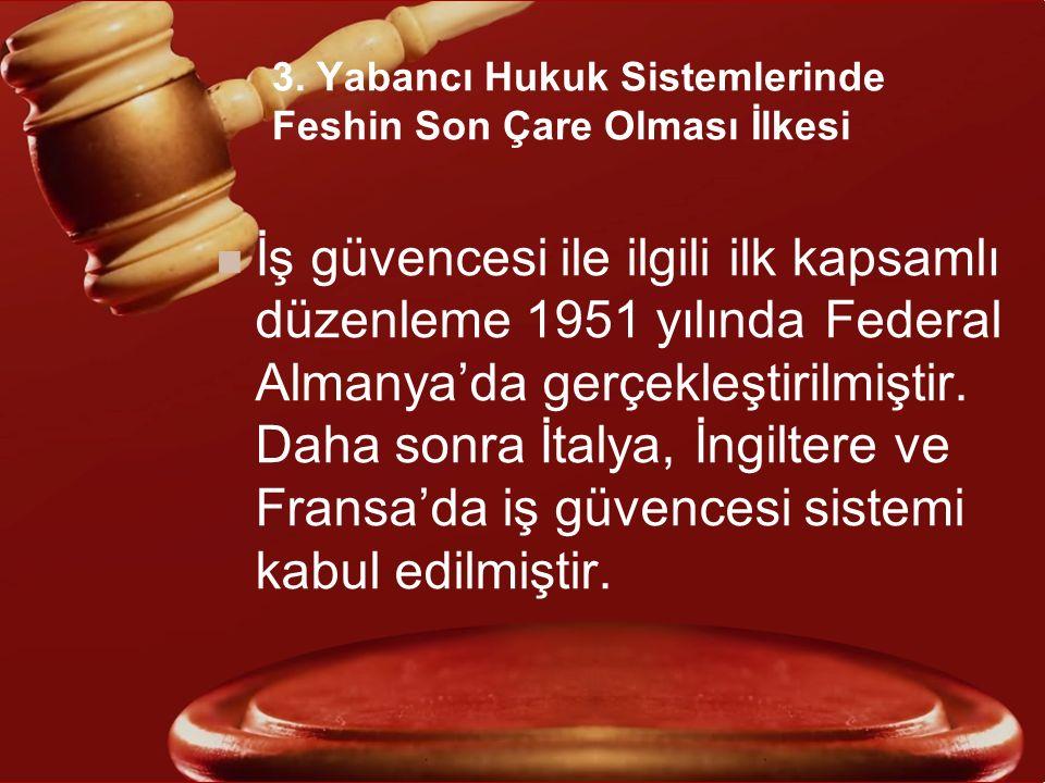 3. Yabancı Hukuk Sistemlerinde Feshin Son Çare Olması İlkesi