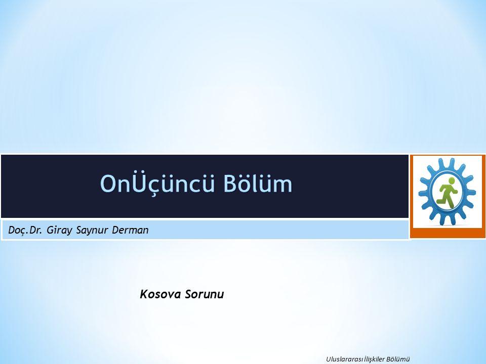 OnÜçüncü Bölüm Kosova Sorunu Doç.Dr. Giray Saynur Derman