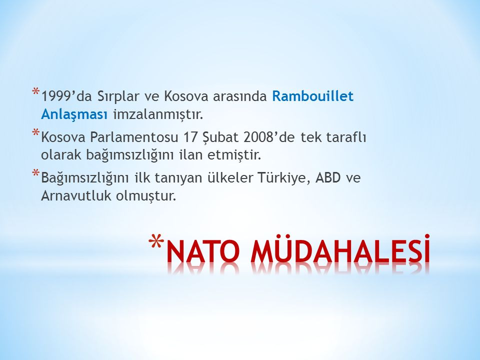 1999'da Sırplar ve Kosova arasında Rambouillet Anlaşması imzalanmıştır.