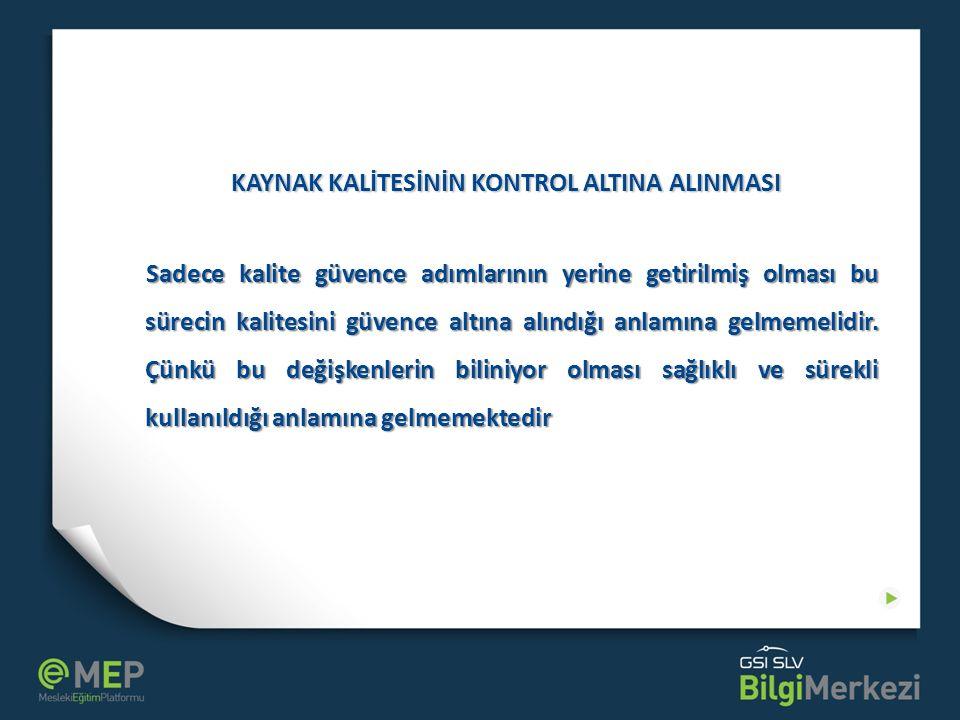 KAYNAK KALİTESİNİN KONTROL ALTINA ALINMASI