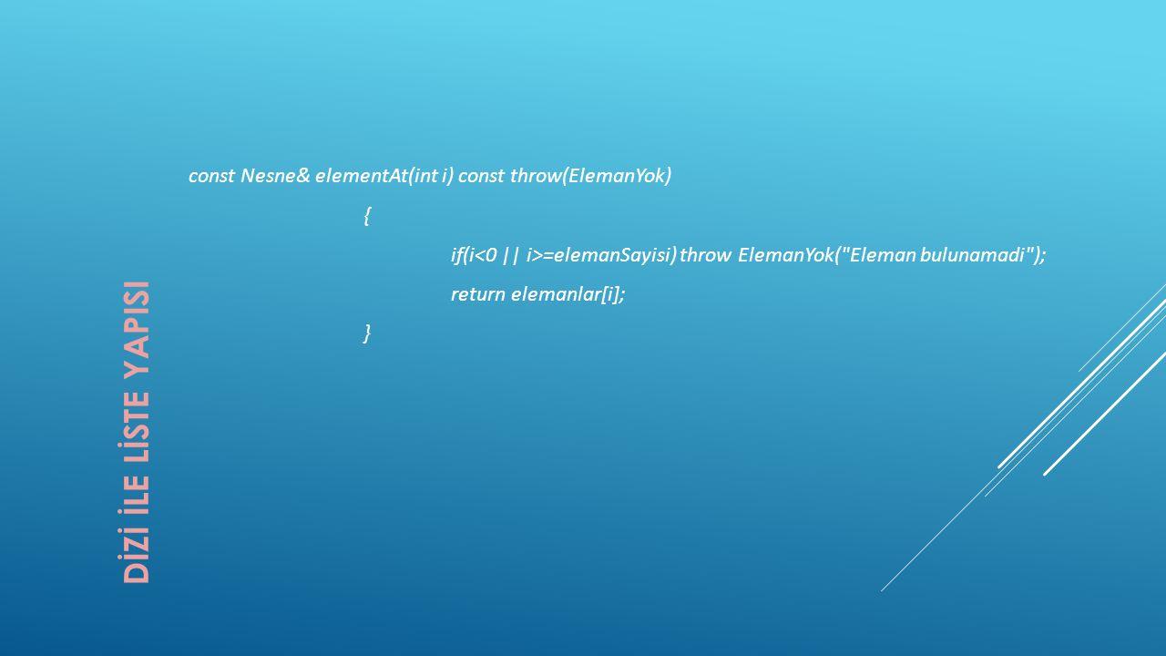 const Nesne& elementAt(int i) const throw(ElemanYok)