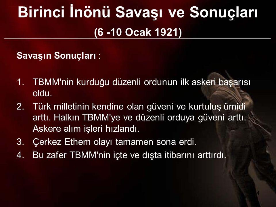 Birinci İnönü Savaşı ve Sonuçları (6 -10 Ocak 1921)