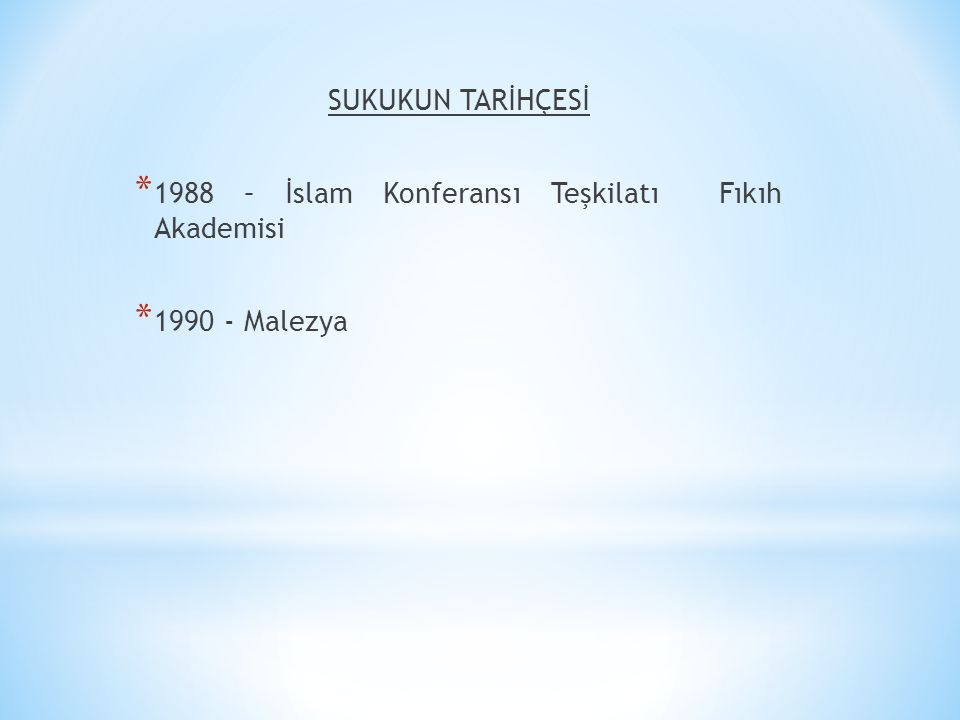 SUKUKUN TARİHÇESİ 1988 – İslam Konferansı Teşkilatı Fıkıh Akademisi 1990 - Malezya