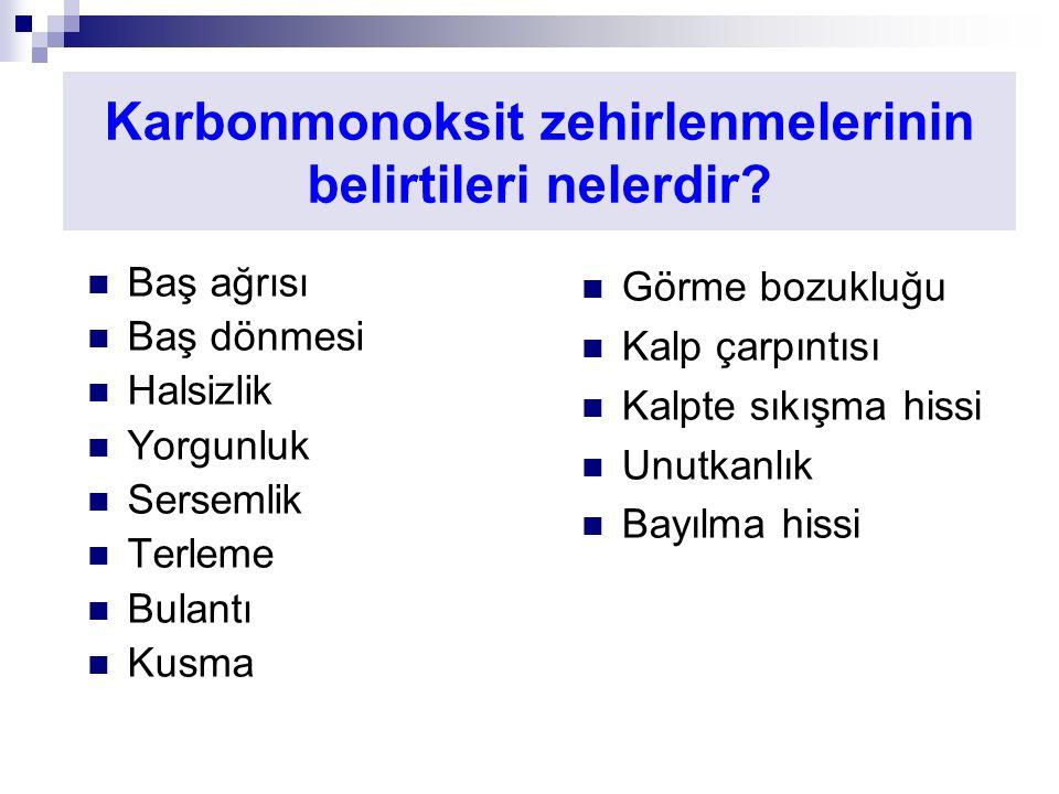 Karbonmonoksit zehirlenmelerinin belirtileri nelerdir