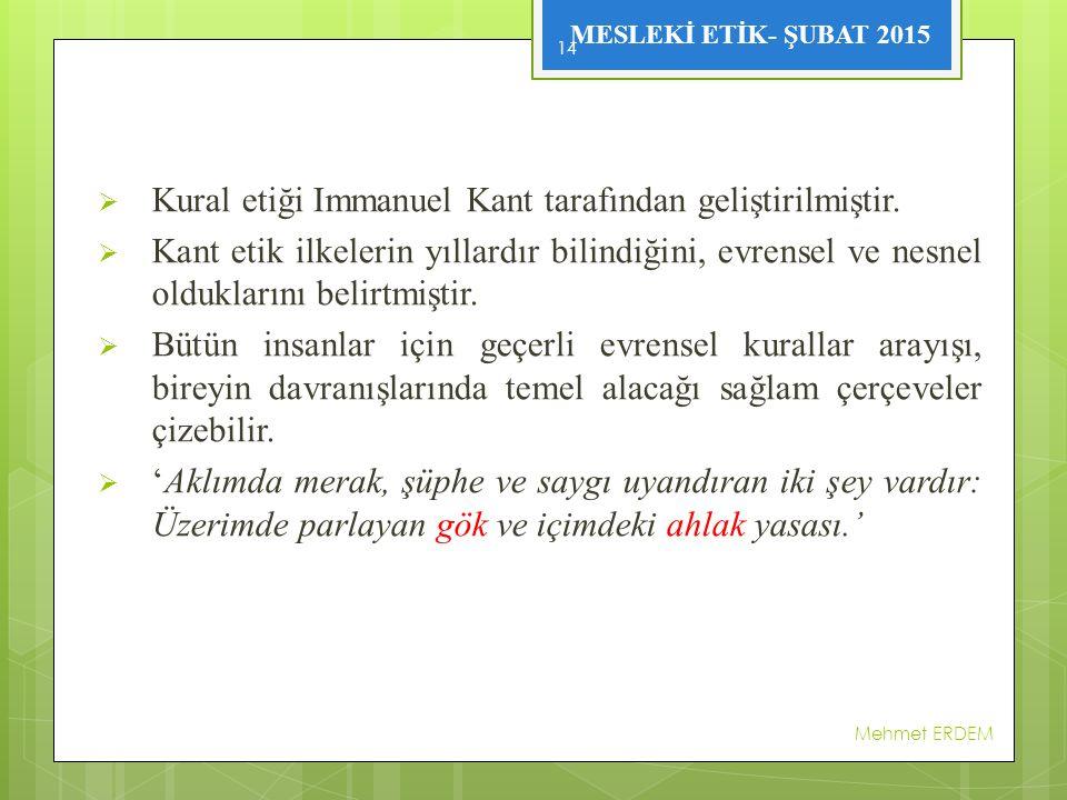 Kural etiği Immanuel Kant tarafından geliştirilmiştir.