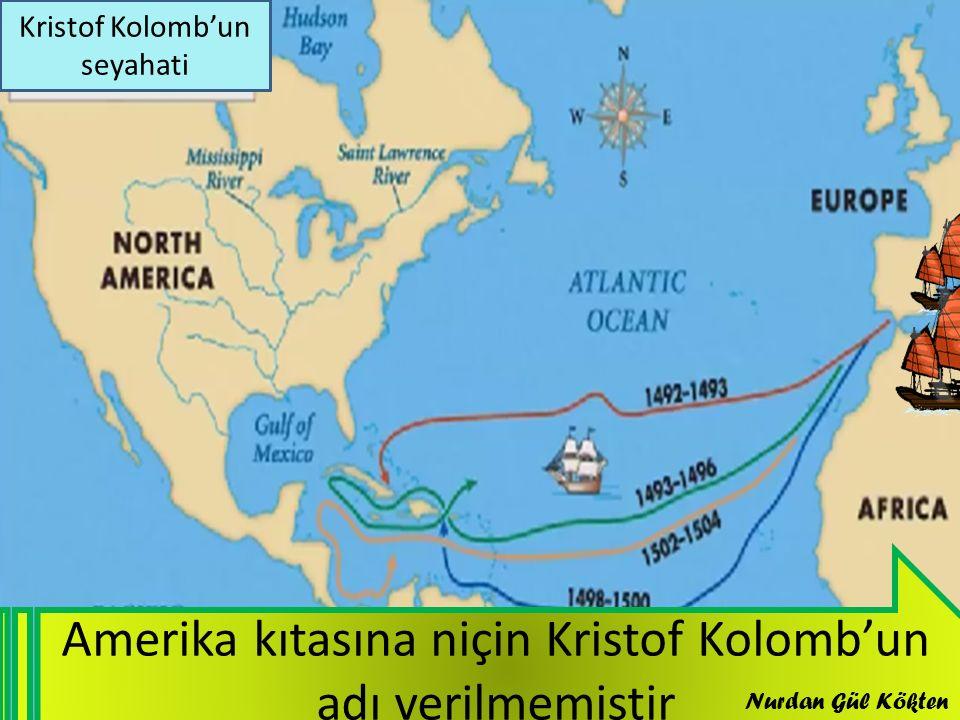 Amerika kıtasına niçin Kristof Kolomb'un adı verilmemiştir