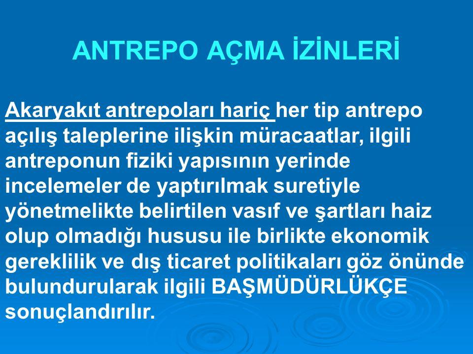 ANTREPO AÇMA İZİNLERİ