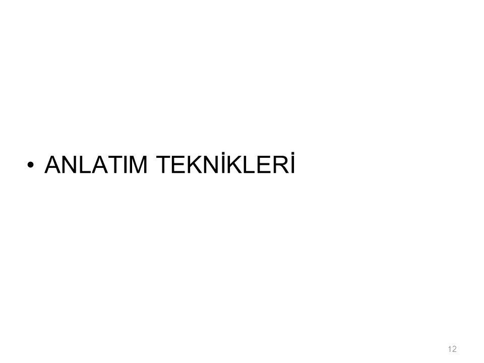ANLATIM TEKNİKLERİ