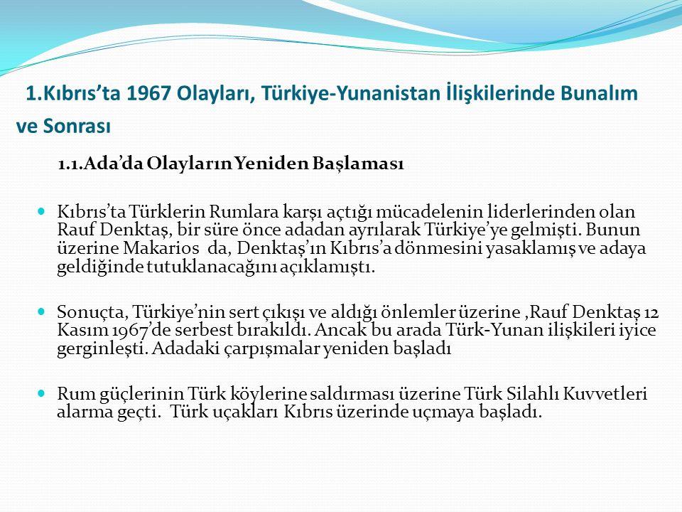 1.Kıbrıs'ta 1967 Olayları, Türkiye-Yunanistan İlişkilerinde Bunalım ve Sonrası