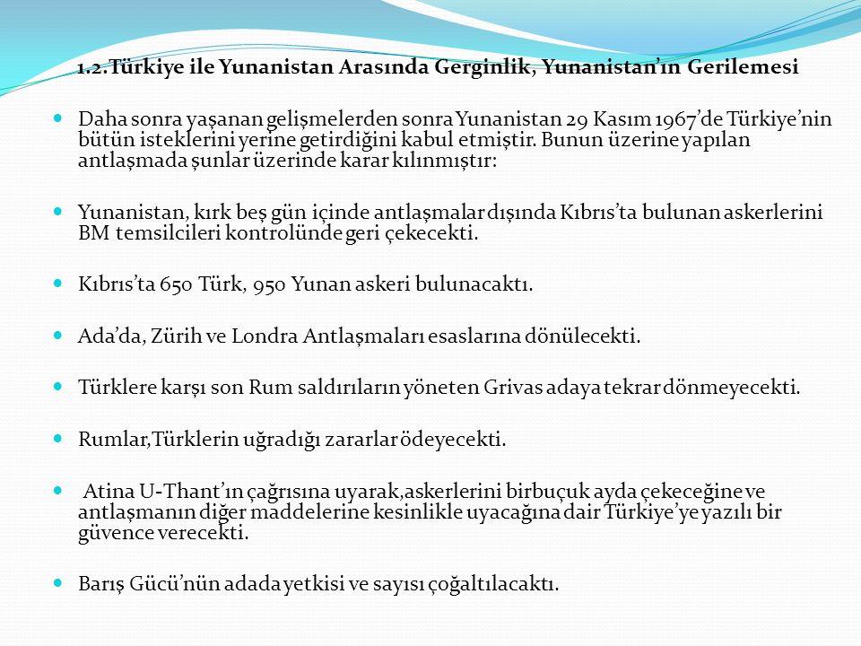 1.2.Türkiye ile Yunanistan Arasında Gerginlik, Yunanistan'ın Gerilemesi
