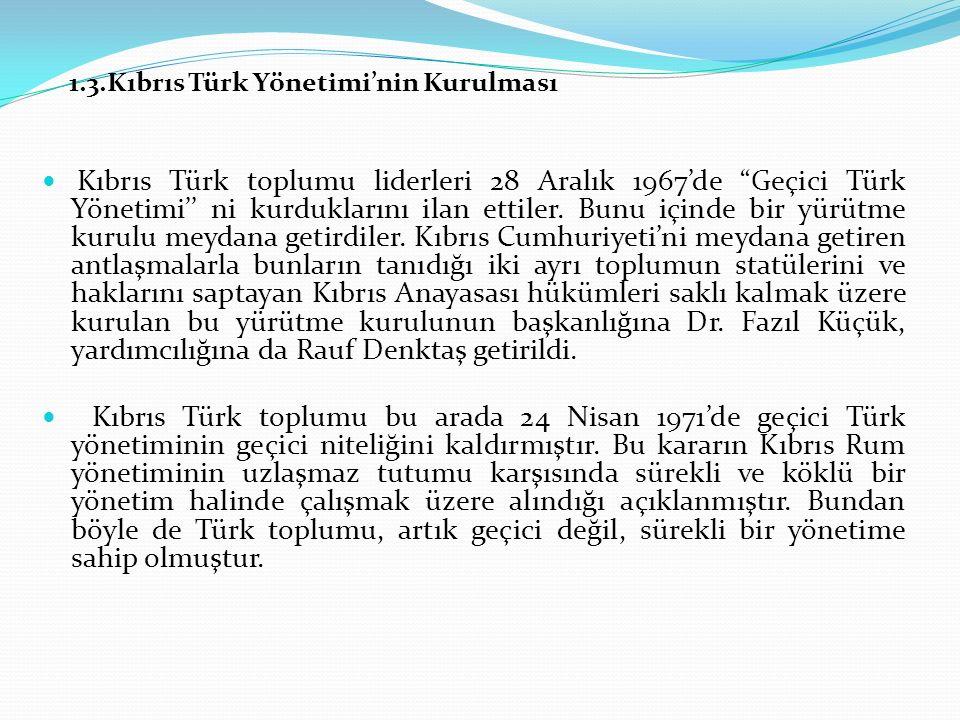 1.3.Kıbrıs Türk Yönetimi'nin Kurulması