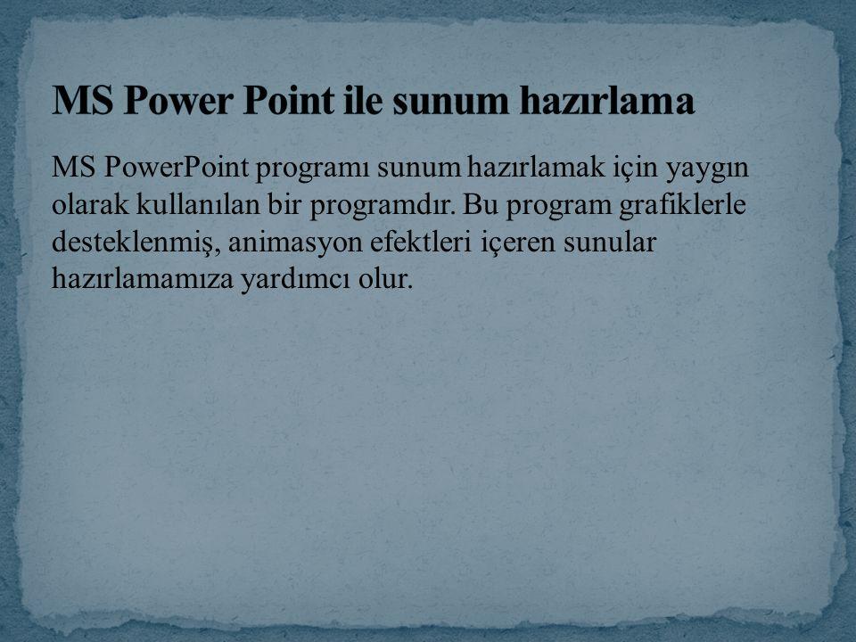 MS Power Point ile sunum hazırlama