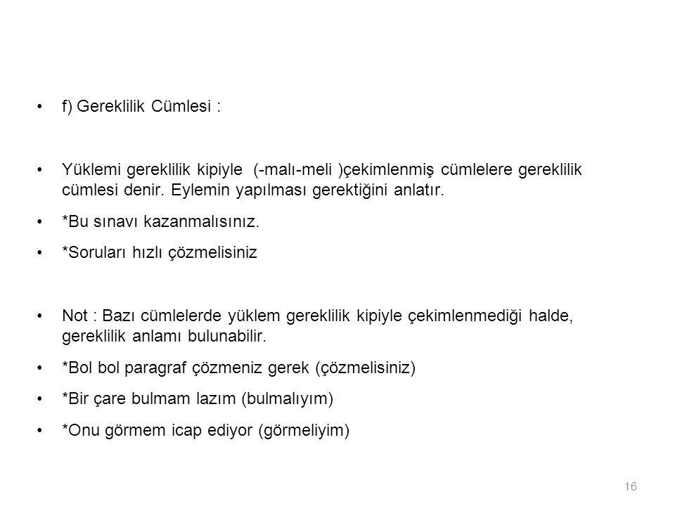 f) Gereklilik Cümlesi :