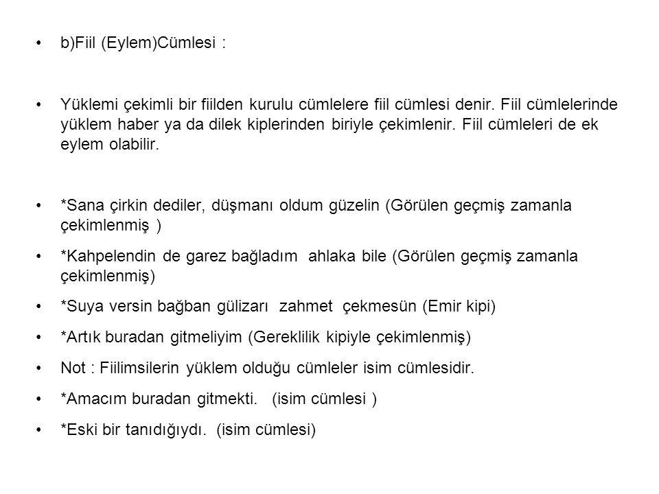 b)Fiil (Eylem)Cümlesi :