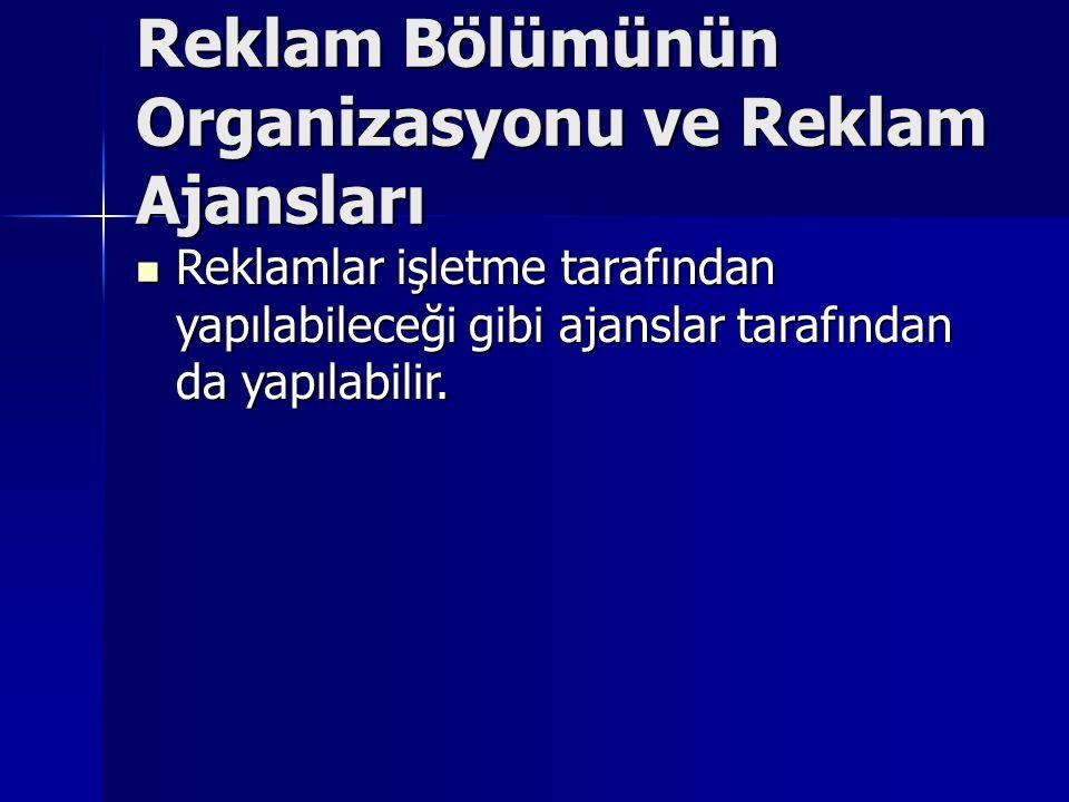 Reklam Bölümünün Organizasyonu ve Reklam Ajansları